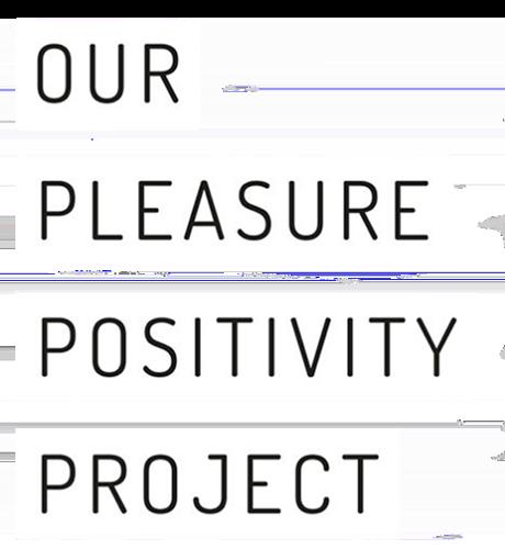 Pleasure Positivity Project