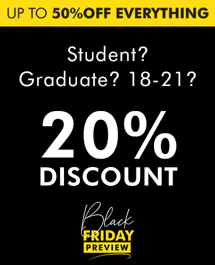 18 to 25? Student? Graduate? Get 20% discount plus up to 50% off everything