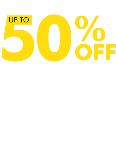 Up to 50% off. Every. Single. Thing